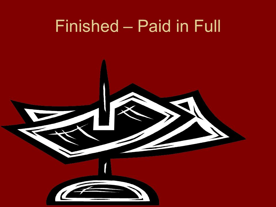 Finished – Paid in Full