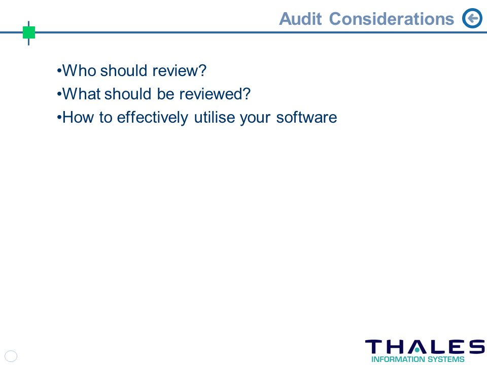 Audit Considerations Who should review. What should be reviewed.
