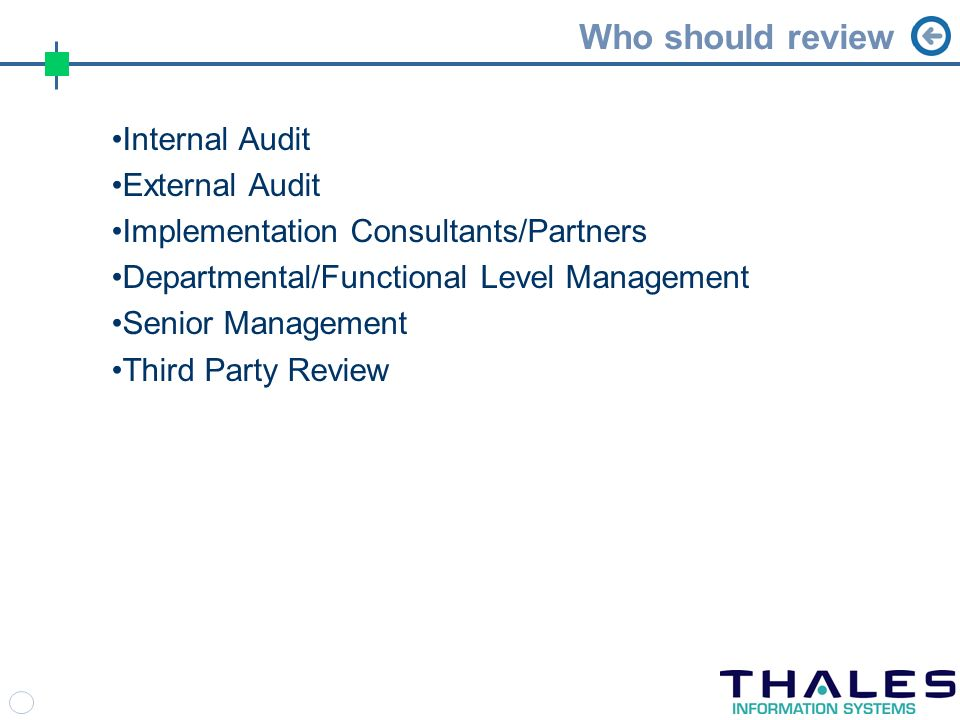 Who should review Internal Audit External Audit Implementation Consultants/Partners Departmental/Functional Level Management Senior Management Third Party Review