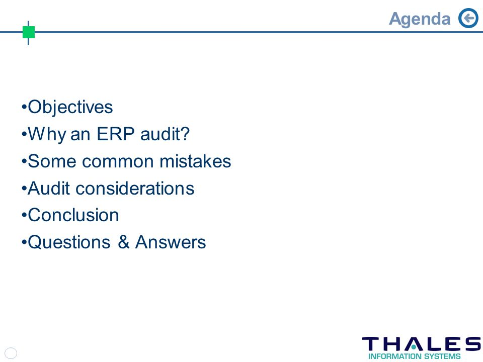 Agenda Objectives Why an ERP audit.