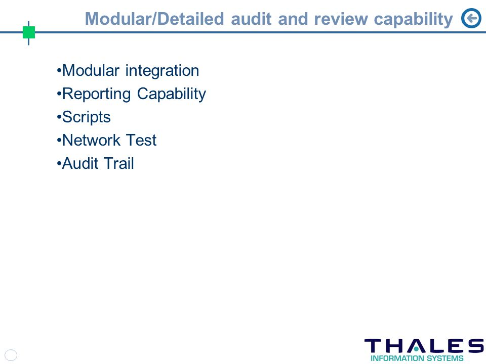 Modular/Detailed audit and review capability Modular integration Reporting Capability Scripts Network Test Audit Trail