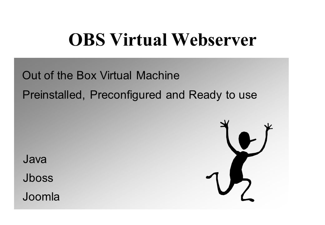 OBS Virtual Webserver Out of the Box Virtual Machine Preinstalled, Preconfigured and Ready to use Jboss Joomla Java