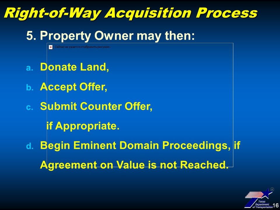 16 Right-of-Way Acquisition Process a. Donate Land, b.