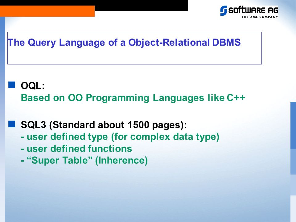 Query No Query Relational DBMS Object-Relational DBMS File System Object-Oriented DBMS Simple DataComplex Data 100 150 1 Stonebrakers Estimation Relative Size of DBMS Markets in Year 2005
