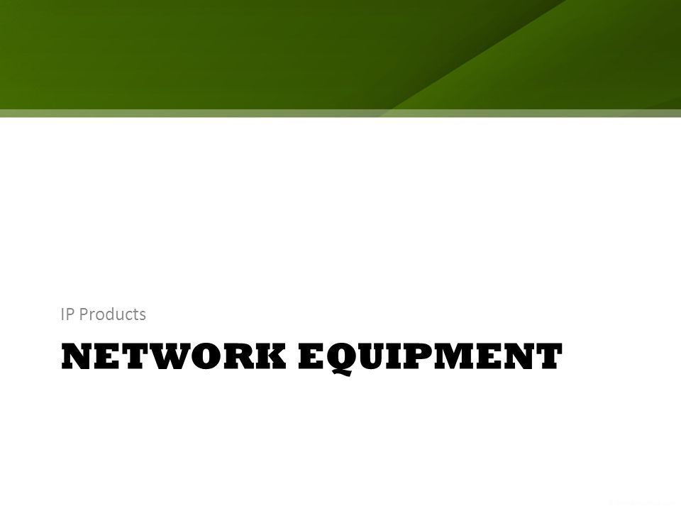 NETWORK EQUIPMENT IP Products