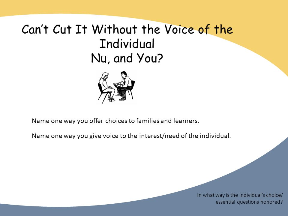 Cant Cut It Without the Voice of the Individual Nu, and You.