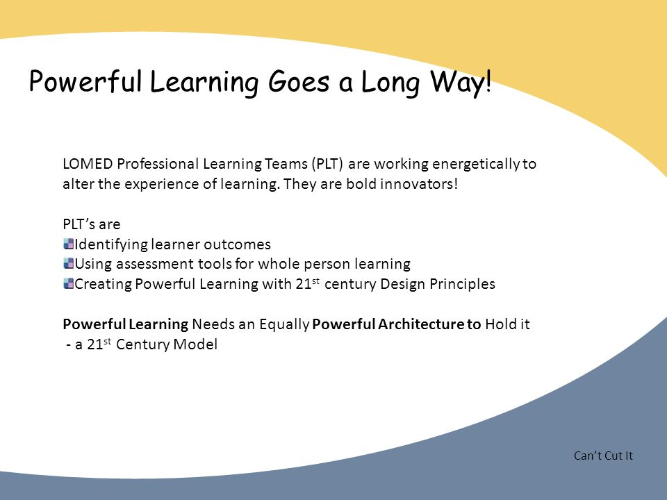 Cant Cut It Powerful Learning Goes a Long Way.