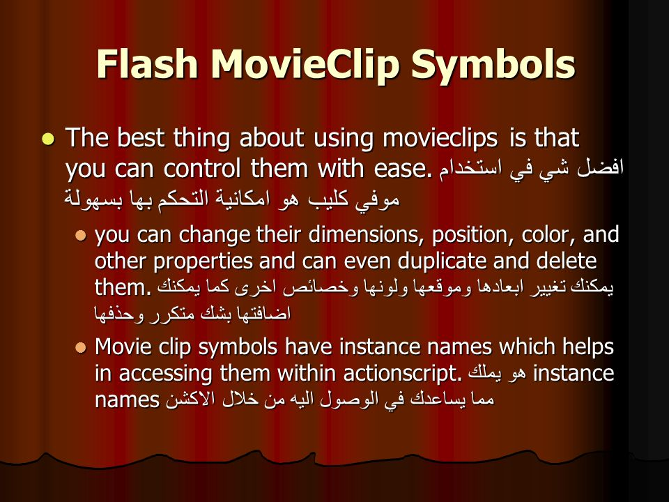 Flash MovieClip Symbols The best thing about using movieclips is that you can control them with ease.