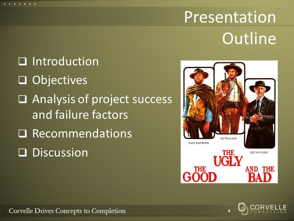 Corvelle Drives Concepts to Completion Presentation Outline Introduction Objectives Analysis of project success and failure factors Recommendations Discussion 4