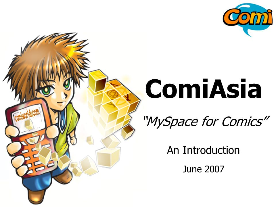1 ComiAsia MySpace for Comics An Introduction June 2007