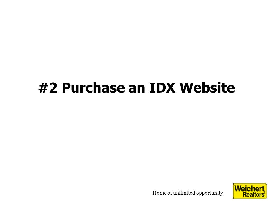 Home of unlimited opportunity. #2 Purchase an IDX Website