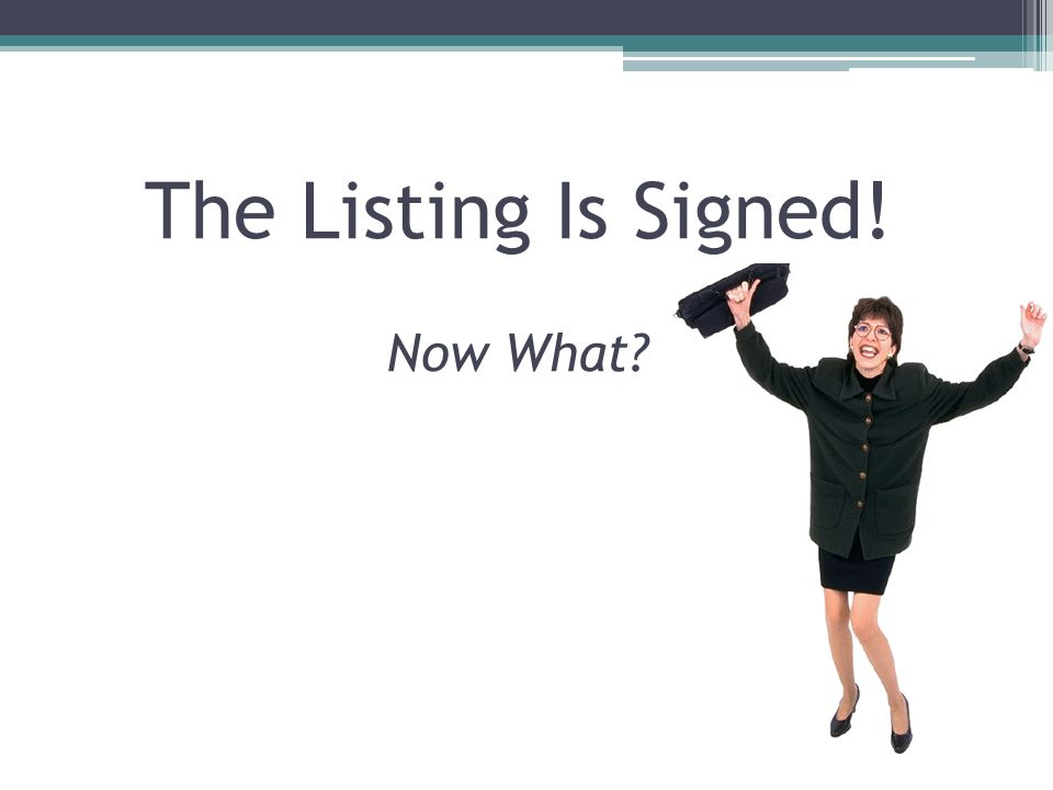 The Listing Is Signed! Now What