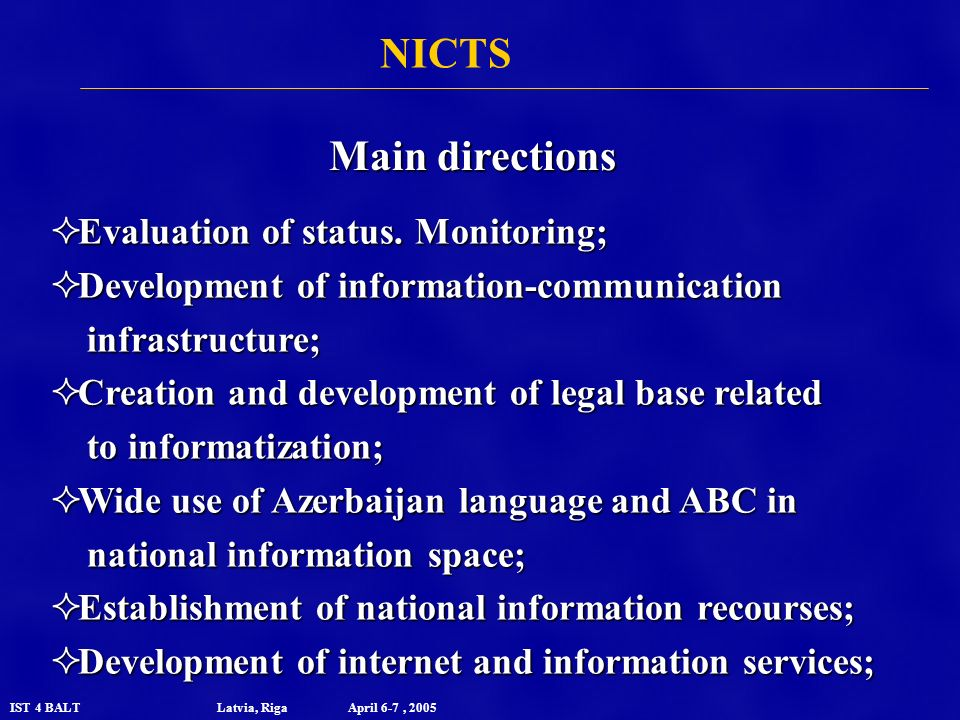 IST 4 BALT Latvia, Riga April 6-7, 2005 Evaluation of status.