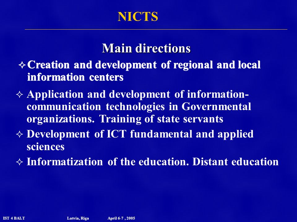 IST 4 BALT Latvia, Riga April 6-7, 2005 Application and development of information- communication technologies in Governmental organizations.