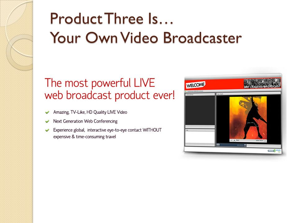 Product Three Is… Your Own Video Broadcaster