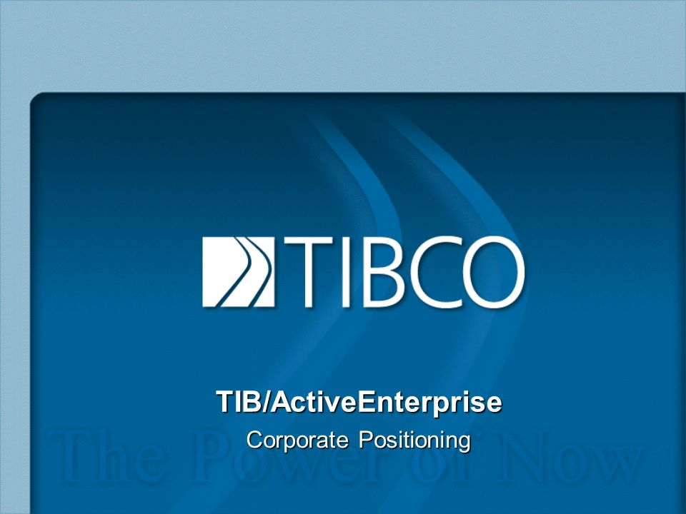 TIB/ActiveEnterprise Corporate Positioning