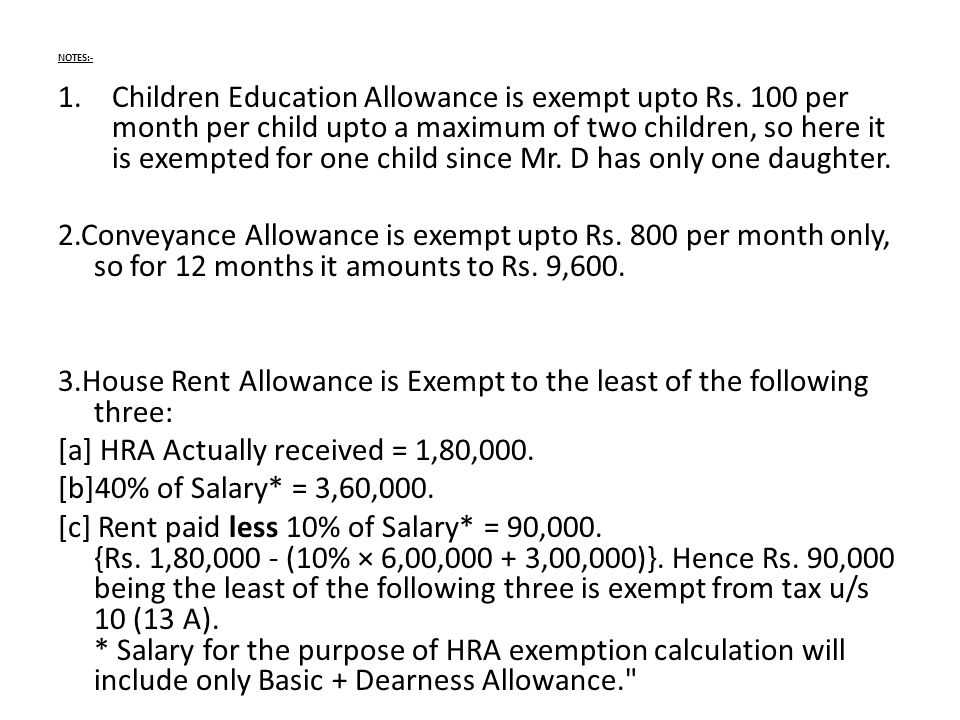 NOTES:- 1.Children Education Allowance is exempt upto Rs.