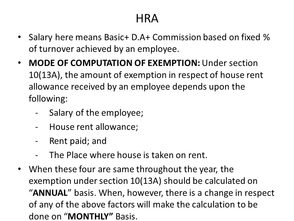 HRA Salary here means Basic+ D.A+ Commission based on fixed % of turnover achieved by an employee.