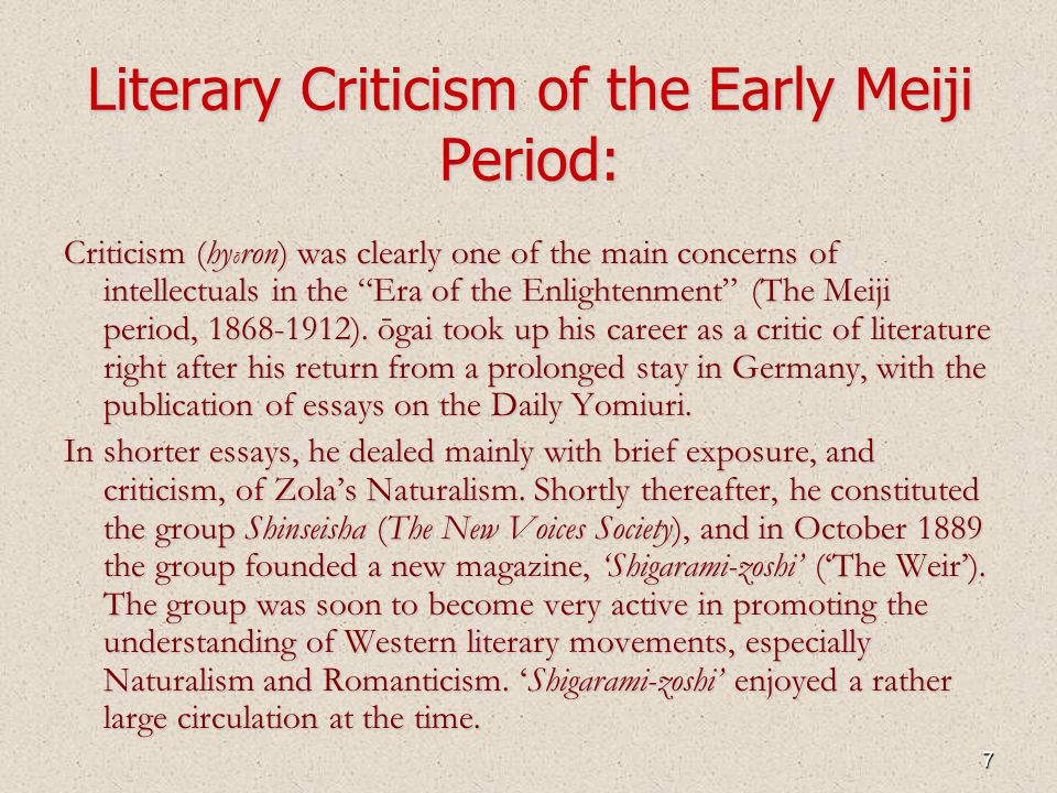 7 Literary Criticism of the Early Meiji Period: Criticism (hy ō ron) was clearly one of the main concerns of intellectuals in the Era of the Enlightenment (The Meiji period, ).