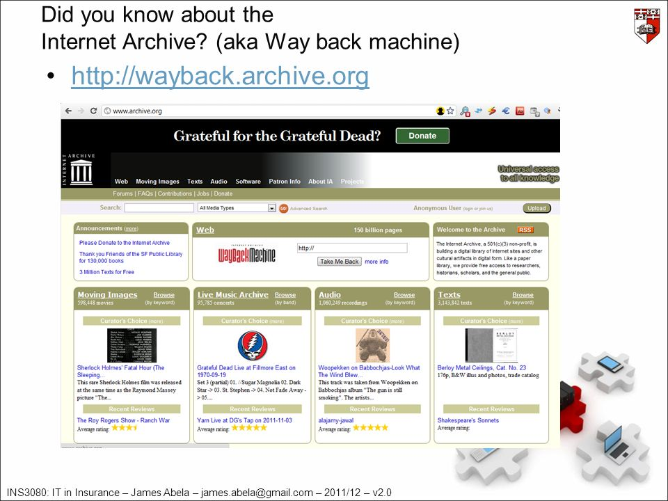 INS3080: IT in Insurance – James Abela – – 2011/12 – v2.0 Did you know about the Internet Archive.