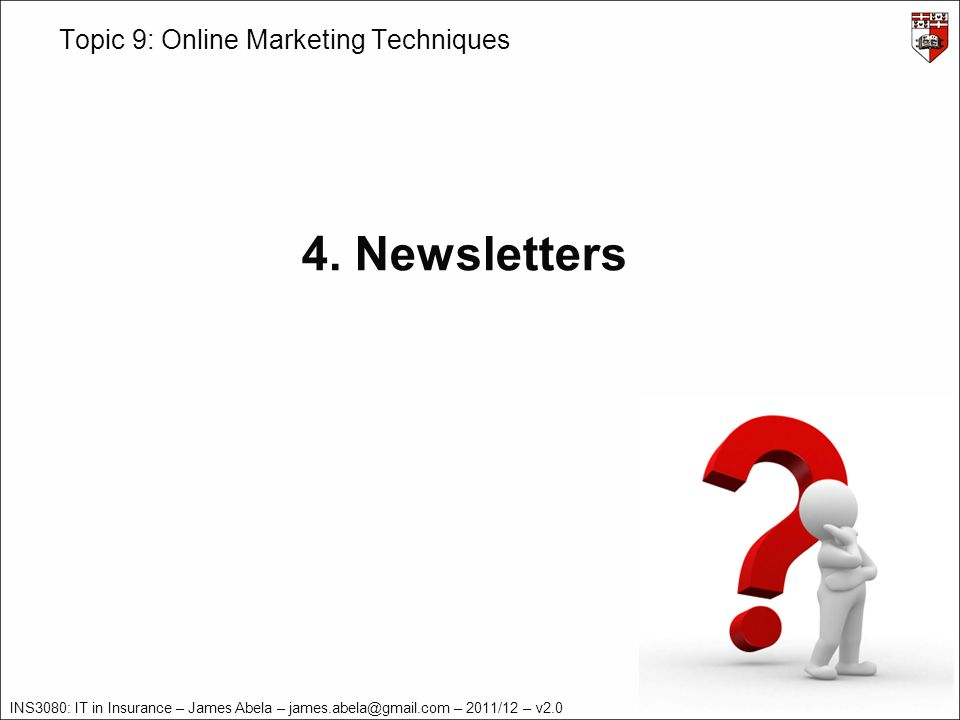 INS3080: IT in Insurance – James Abela – – 2011/12 – v2.0 Topic 9: Online Marketing Techniques 4.