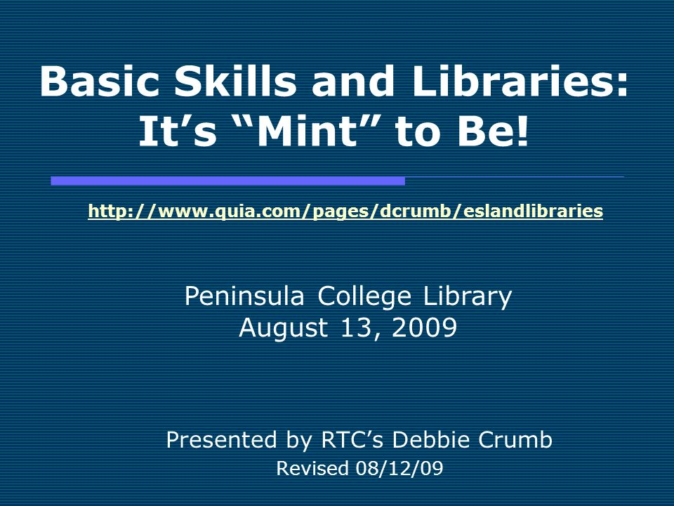 Basic Skills and Libraries: Its Mint to Be.