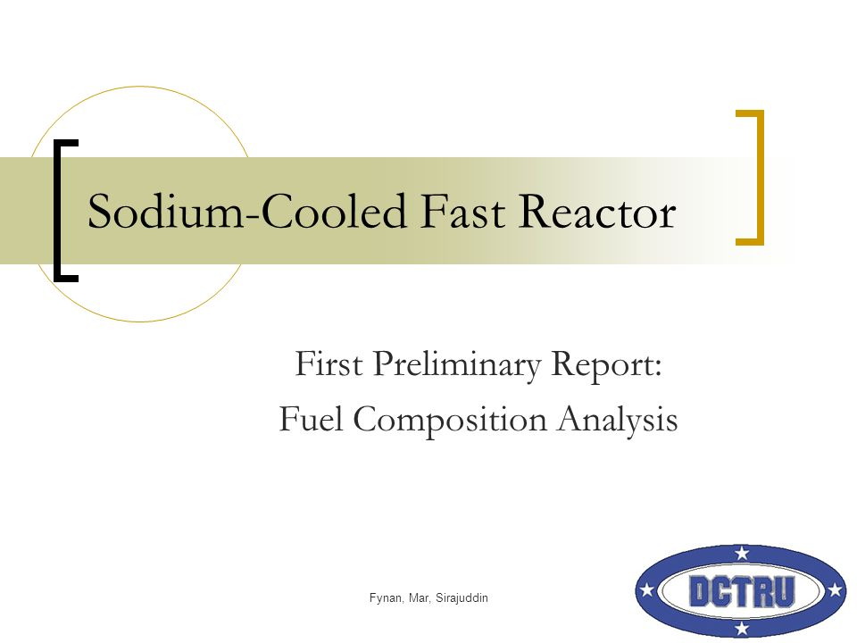 Fynan, Mar, Sirajuddin Sodium-Cooled Fast Reactor First Preliminary Report: Fuel Composition Analysis