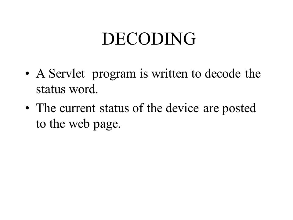 DECODING A Servlet program is written to decode the status word.