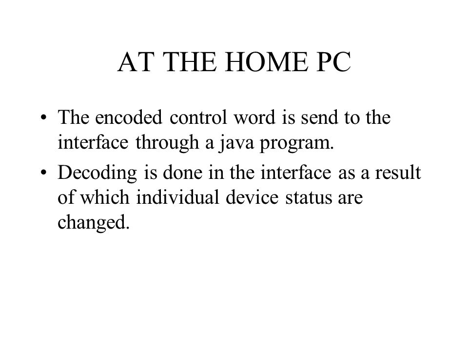 AT THE HOME PC The encoded control word is send to the interface through a java program.
