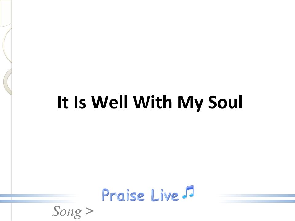 Song > It Is Well With My Soul
