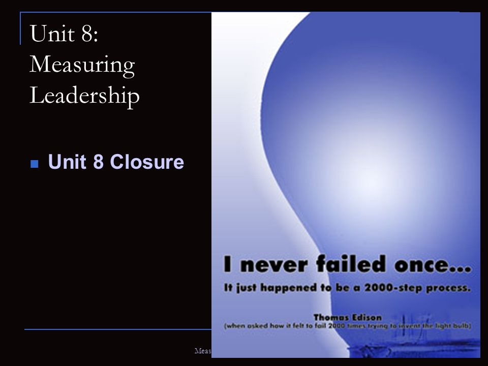 Measuring Leadership (Aitken) Unit 8: Measuring Leadership Unit 8 Closure