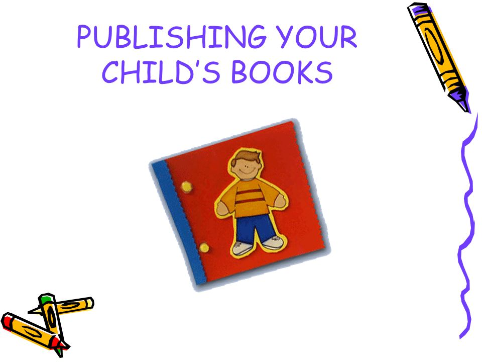 PUBLISHING YOUR CHILDS BOOKS