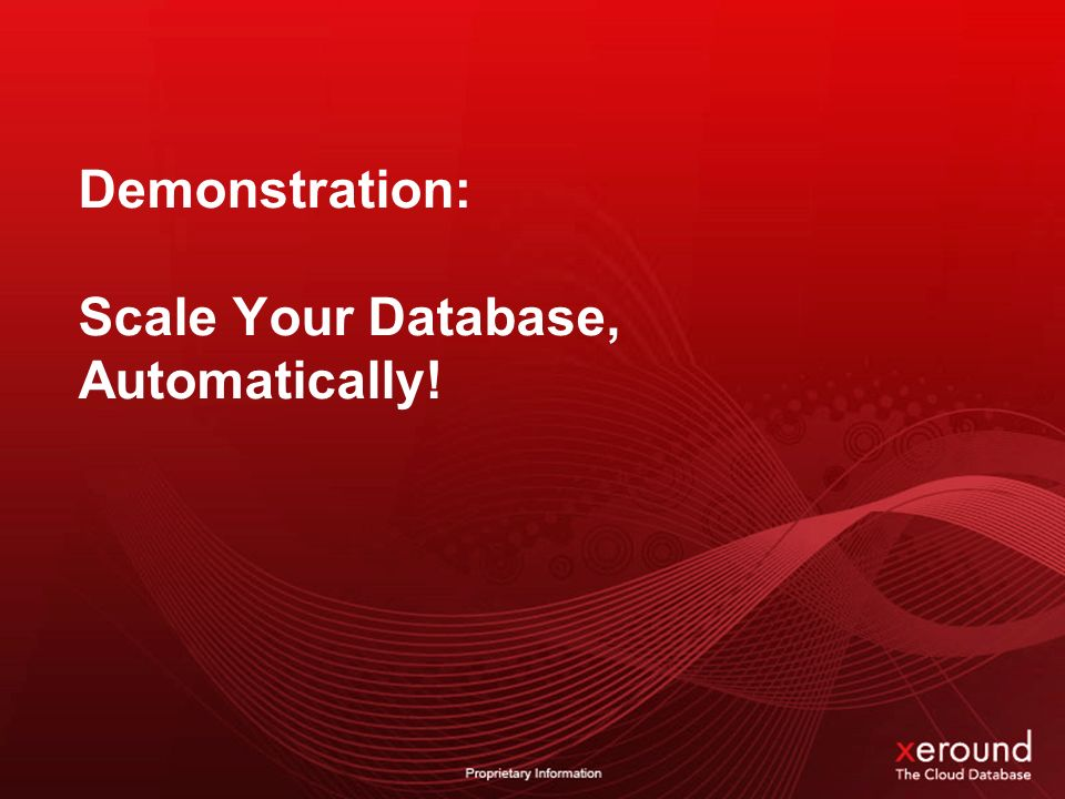 Demonstration: Scale Your Database, Automatically!