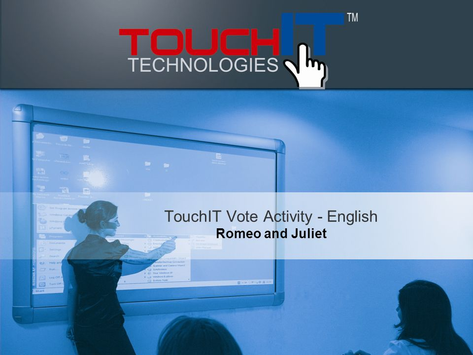TouchIT Vote Activity - English Romeo and Juliet