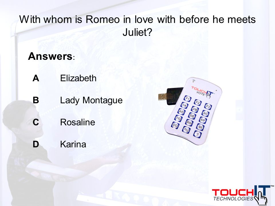 With whom is Romeo in love with before he meets Juliet.