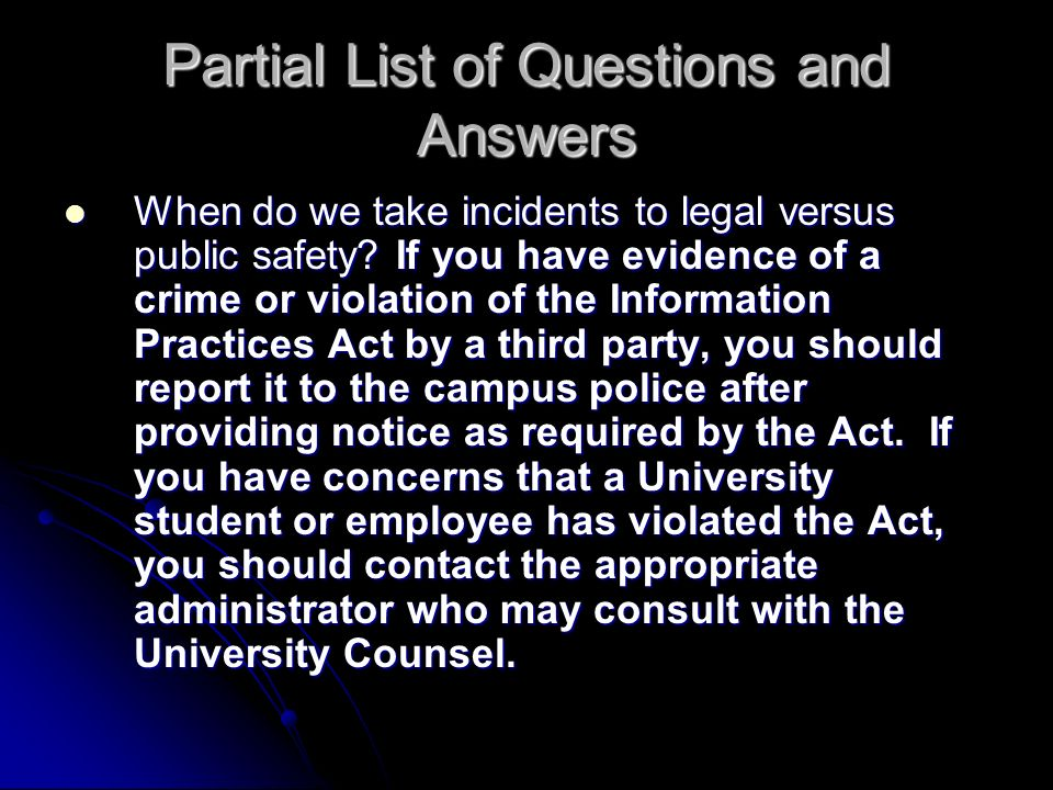 Partial List of Questions and Answers When do we take incidents to legal versus public safety.