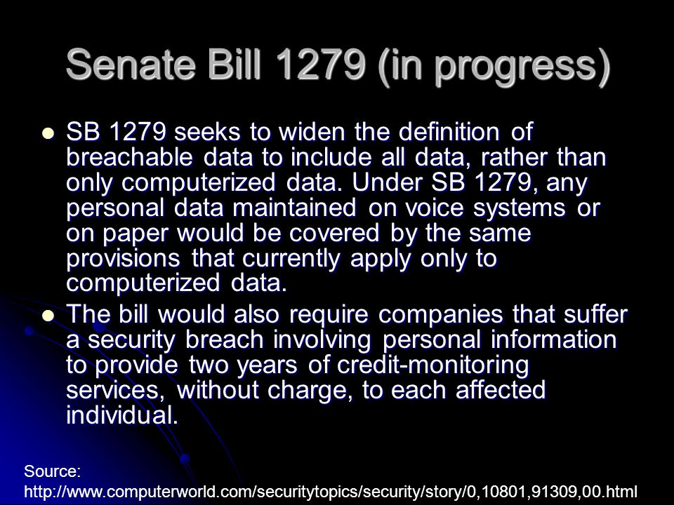 Senate Bill 1279 (in progress) SB 1279 seeks to widen the definition of breachable data to include all data, rather than only computerized data.