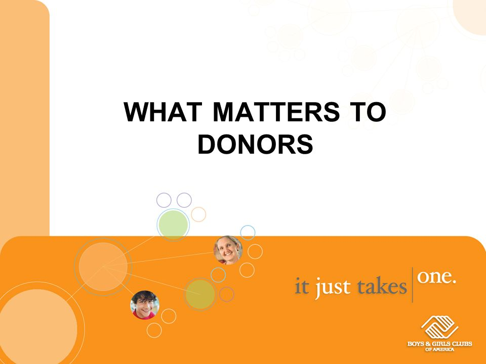 WHAT MATTERS TO DONORS
