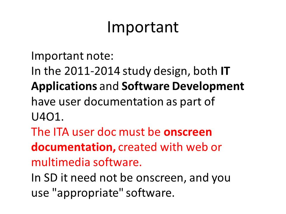 Important Important note: In the study design, both IT Applications and Software Development have user documentation as part of U4O1.