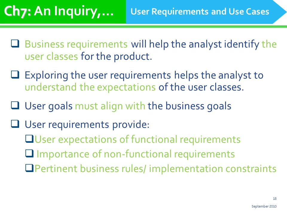 18 September 2010 Business requirements will help the analyst identify the user classes for the product.