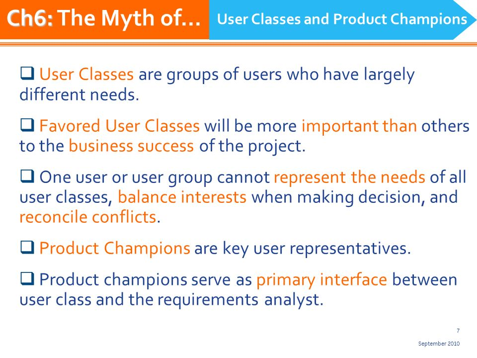 7 September 2010 User Classes are groups of users who have largely different needs.