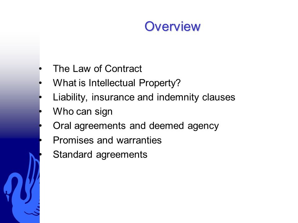Overview The Law of Contract What is Intellectual Property.