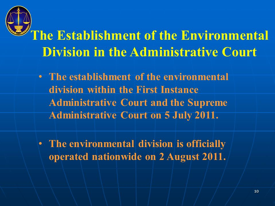 The establishment of the environmental division within the First Instance Administrative Court and the Supreme Administrative Court on 5 July 2011.