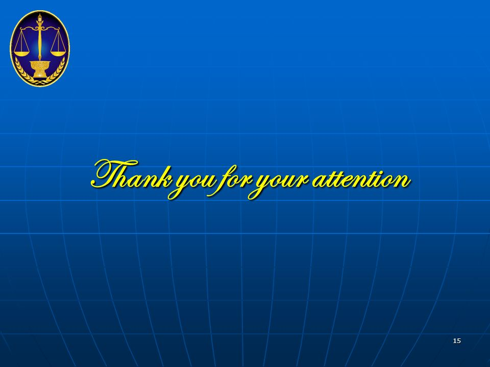 Thank you for your attention Thank you for your attention 15
