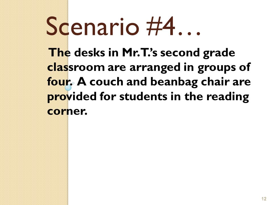 12 The desks in Mr. T.s second grade classroom are arranged in groups of four.