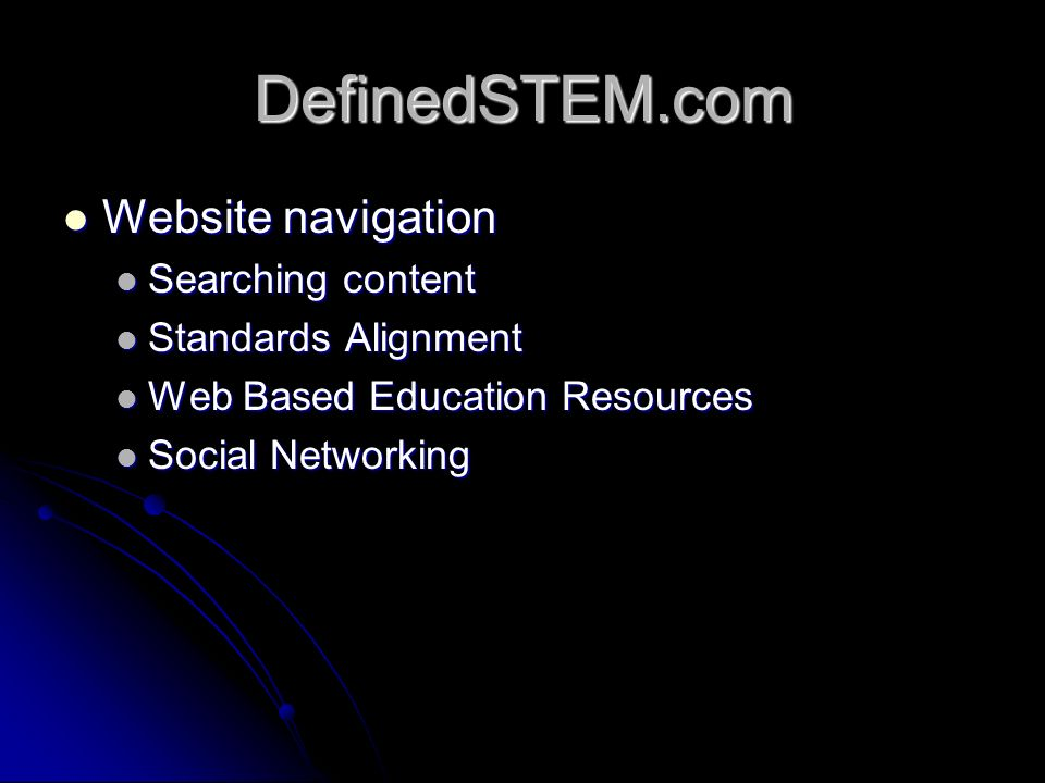 DefinedSTEM.com Website navigation Website navigation Searching content Searching content Standards Alignment Standards Alignment Web Based Education Resources Web Based Education Resources Social Networking Social Networking