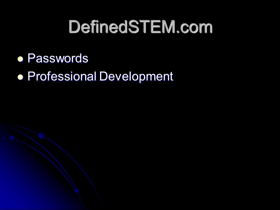 DefinedSTEM.com Passwords Passwords Professional Development Professional Development