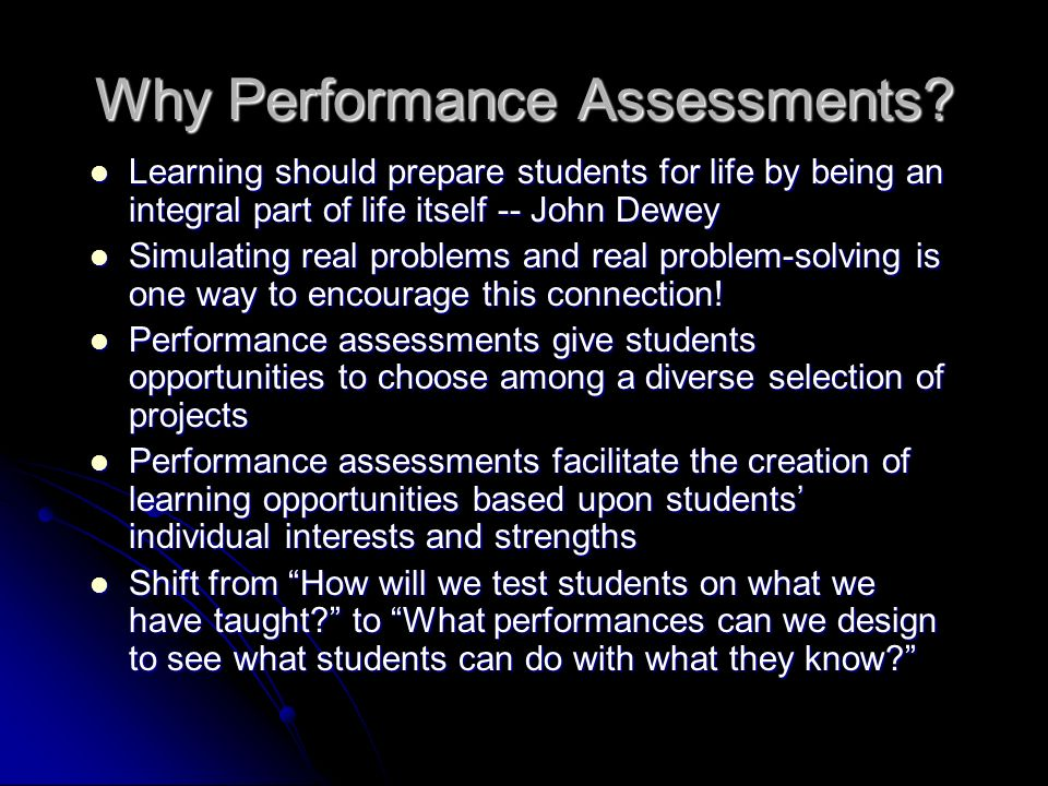 Why Performance Assessments.