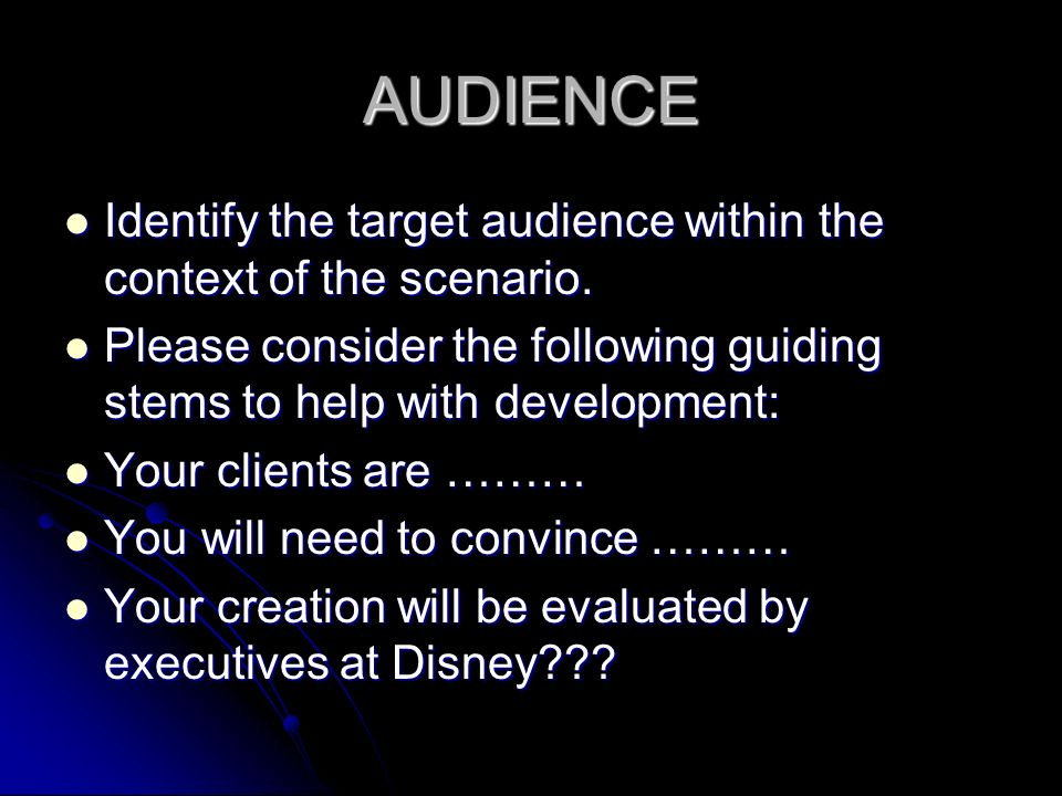 AUDIENCE Identify the target audience within the context of the scenario.