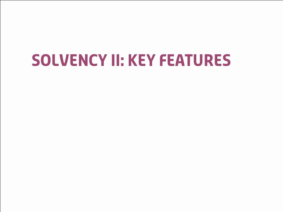 © LloydsSolvency II May Solvency II: key features